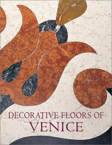 The Decorative Floors of Venice by John Julius Norwich (Foreword), Tudy Sammartini (6-Sep-2000) Hardcover