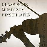 Klassische Musik zum Einschlafen, Vol. 1