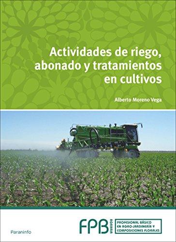Actividades de riego, abonado y tratamiento en cultivos por ALBERTO MORENO VEGA