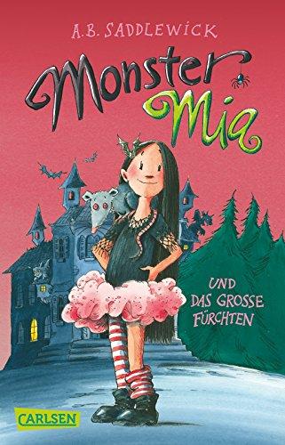 Monster Mia 1: Monster Mia und das große (Mädchen Monster)