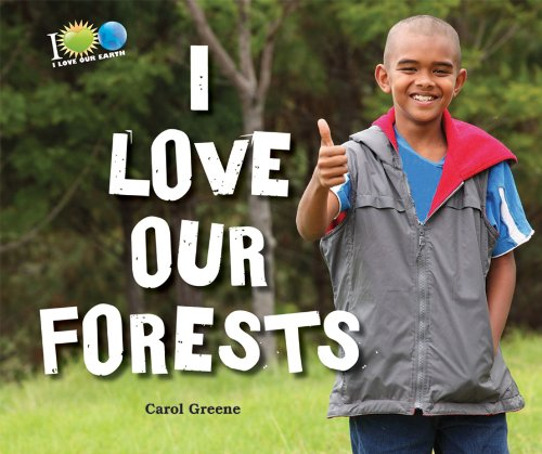I Love Our Forests (I Love Our Earth)