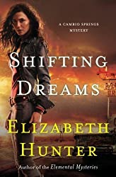 Shifting Dreams: A Cambio Springs Mystery (Volume 1) by Elizabeth Hunter (2013-03-13)