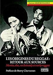 Les origines du Reggae : Retour aux sources - Mento, ska, rocksteady et earlyreggae