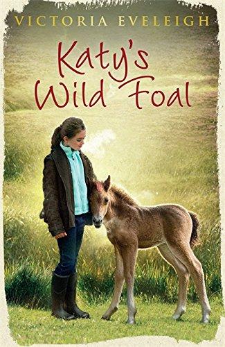 Katy's Wild Foal: Book 1 (Katy's Exmoor Ponies) por Victoria Eveleigh