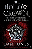 The Hollow Crown: The Wars of the Roses and the Rise of the Tudors (English Edition)