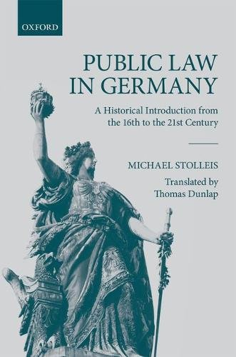 Public Law in Germany: A Historical Introduction from the 16th to the 21st Century