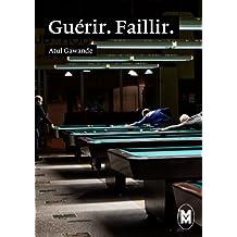 Guérir. Faillir (French Edition)