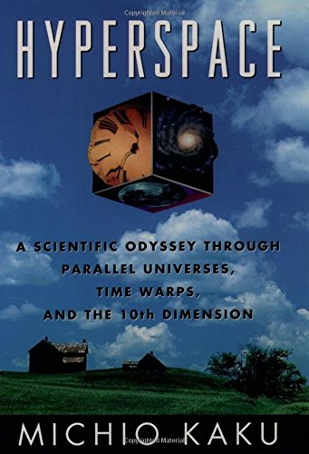 Hyperspace: A Scientific Odyssey Through Parallel Universes, Time Warps and the Tenth Dimension