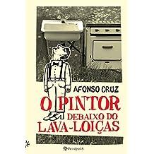 O pintor debaixo do lava-loiças (Portuguese Edition)