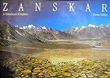 Zanskar: A Himalayan Kingdom