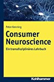 Consumer Neuroscience: Ein transdisziplinäres Lehrbuch