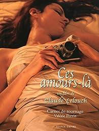 Ces amours-là  par Claude Lelouch