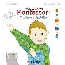 Ma journée Montessori, Tome 02: Maxime s'habille