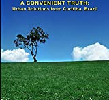 A Convenient Truth: Urban Solutions From Curitiba Brazil [Import italien]