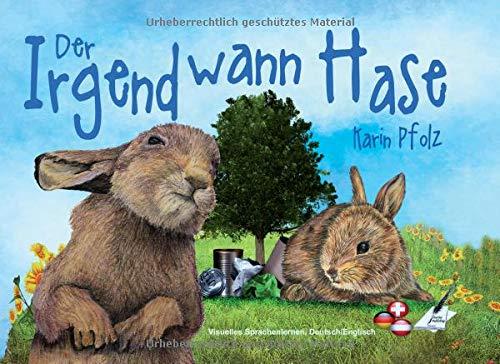 Der Irgendwann Hase: The Sometime Bunny (Visuelles Sprachenlernen - Band 5)
