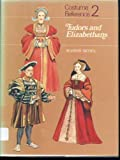 Tudors and Elizabethans [Costume Reference Vol. 2]