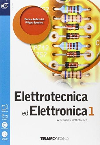Elettrotecnica ed elettronica. Per le scuole superiori. Con espansione online: 1