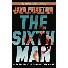 The Sixth Man (The Triple Threat, 2) by John Feinstein (2016-09-06)