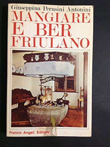 MANGIARE E BER FRIULANO: