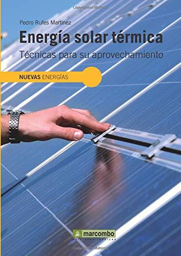La energía solar térmica es una opción muy interesante para abastecer de energía a millones de hogares, puesto que permite, por un lado, disminuir nuestra dependencia de los combustibles fósiles y, por otro, reducir las emisiones de gases de efecto i...