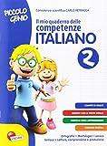 Scarica Libro Piccolo genio Il mio quaderno delle competenze Italiano Per la Scuola elementare 2 (PDF,EPUB,MOBI) Online Italiano Gratis