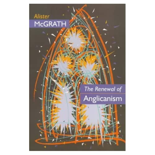 The Renewal of Anglicanism: Is Anglicanism Strong Enough to Survive? by Alister E. McGrath (1993-11-18)