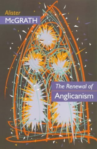 The Renewal of Anglicanism: Is Anglicanism Strong Enough to Survive? by Alister E. McGrath (1993-11-18) par Alister E. McGrath