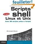 Scripts shell, linux et unix : Avec 3...