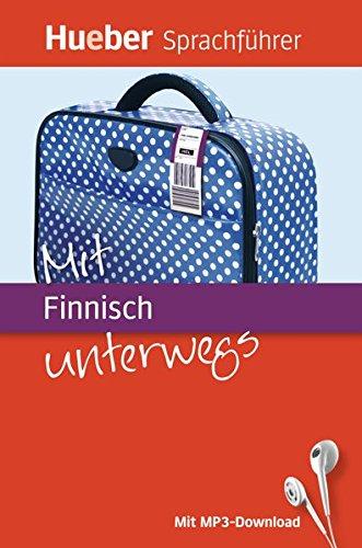 Mit Finnisch unterwegs: Buch mit MP3 Download (Mit ... unterwegs)