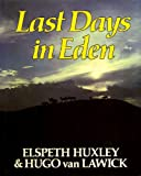 Cover of: Last Days in Eden | Elspeth Huxley, Hugo Van Lawick