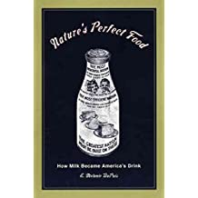 [Nature's Perfect Food: How Milk Became America's Drink] (By: Melanie E. Dupuis) [published: February, 2002]
