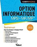 Option informatique : MPSI-MP/MP* - Tout-en-un. Cours complet. Exercices et problèmes corrigés - Vuibert Prépas