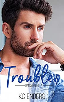 Troubles (Beekman Hills Book 1) by [Enders, K.C.]