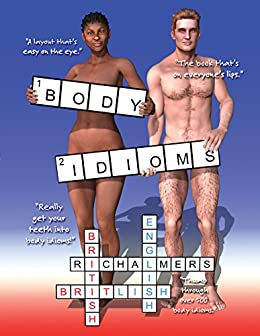 Body Idioms: British English Idioms (English Edition) di [Chalmers, R.I.]