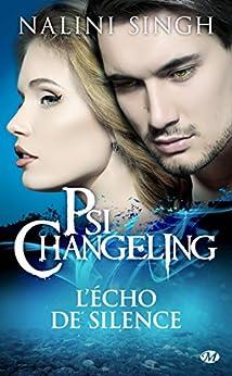 L'Echo de Silence: Psi-Changeling, T2.5 par [Singh, Nalini]