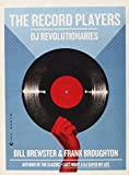The Record Players: DJ Revolutionaries by Bill Brewster (2011-04-05)
