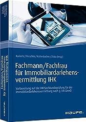 Fachmann/Fachfrau für Immobiliardarlehensvermittlung IHK: Vorbereitung auf die IHK-Sachkundeprüfung für die Immobiliardarlehensvermittlung nach § 34i GewO (Haufe Fachbuch)