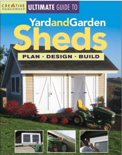 The Ultimate Guide to Yard and Garden Sheds (Ultimate Guide To... (Creative Homeowner)) by John D. Wagner (10-Aug-2006) Paperback