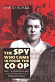 The Spy Who Came In From the Co-op: Melita Norwood and the Ending of Cold War Espionage (2) (History of British Intelligence)