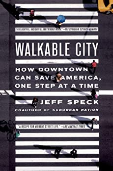 Walkable City: How Downtown Can Save America, One Step at a Time par [Speck, Jeff]