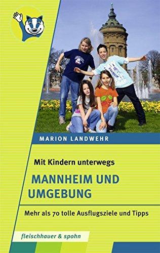 Image of Mit Kindern unterwegs - Mannheim und Umgebung: Mehr als 70 tolle Ausflugsziele und Tipps