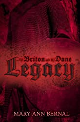 The Briton and the Dane: Legacy Second Edition by Mary Ann Bernal (2013-04-22)