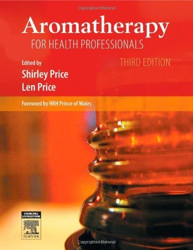 Aromatherapy for Health Professionals by Len Price Cert Ed MIT(Trichology) FISPA FIAM (2006-11-08)