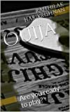 Ouija: Are you ready to play?