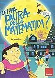 Chi ha paura della matematica? Con adesivi. Ediz. a colori: 3