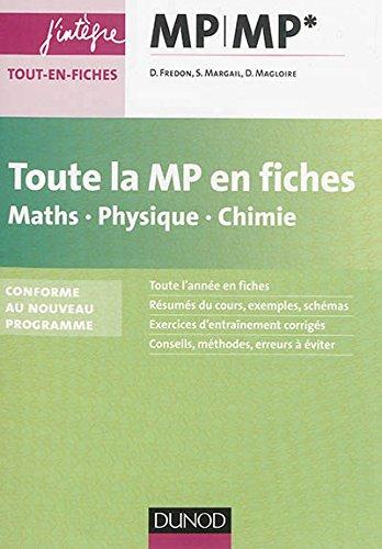 Toute la MP en fiches - Maths, Physique, Chimie - nouveau programme 2014: conforme au nouveau programme