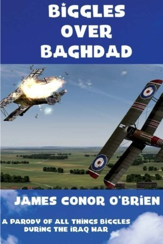 Biggles Over Baghdad by James Conor O'Brien (2015-12-02)