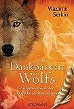 Image de Die Dankbarkeit des Wolfs: Heilgeheimnisse des sibirischen Schamanismus