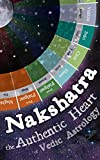 Nakshatra - The Authentic Heart of Vedic Astrology (English Edition)