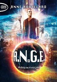 A.N.G.E., tome 7 : Absinthium par Anne Robillard